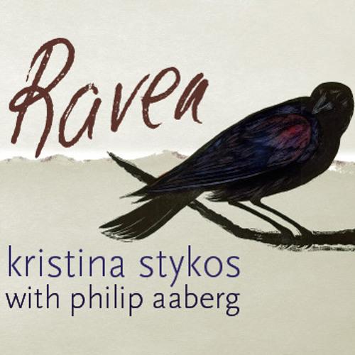 """""""Raven, Raven"""" Kristina Stykos"""