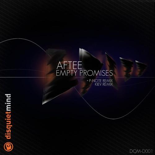 Aftee - Empty Promises [Disquiet Mind] OUT NOW DQM-D001