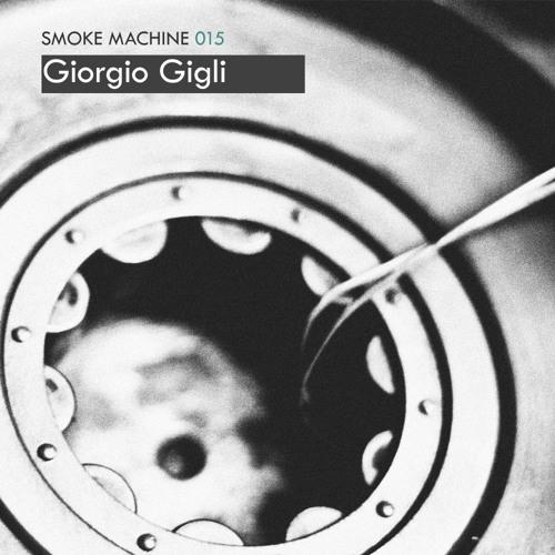 Smoke Machine Podcast 015 Giorgio Gigli