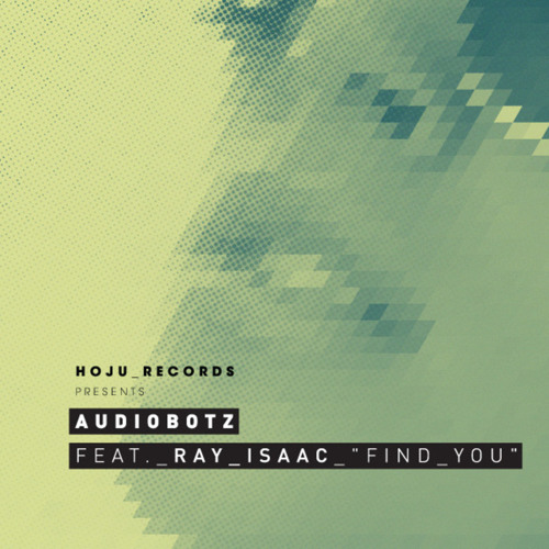HJ037 Audiobotz ft. Ray Isaac - Find You