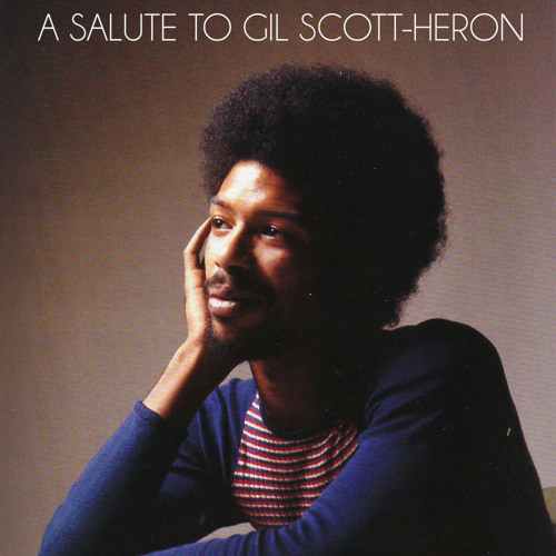 A salute to Gil Scott-Heron