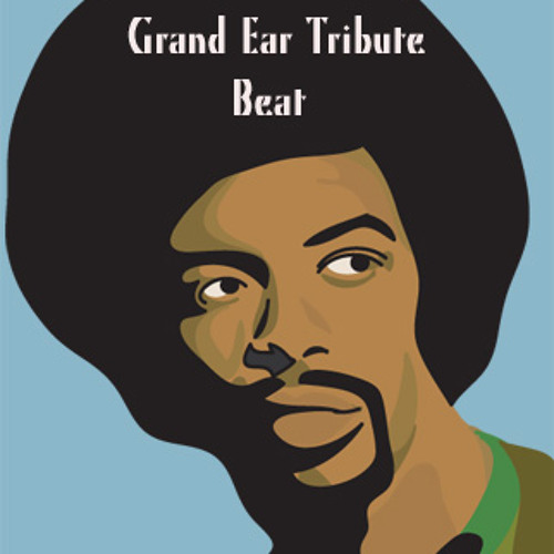 Gil Scotts Grand Ear Tribute Beat