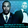 Dile - Don Omar Ft Pitbull ( Intro Rmix Dj Meyer ®z ) mp3