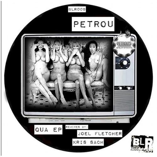 Petrou - Qua (Joel Fletcher Remix) [BLR009]