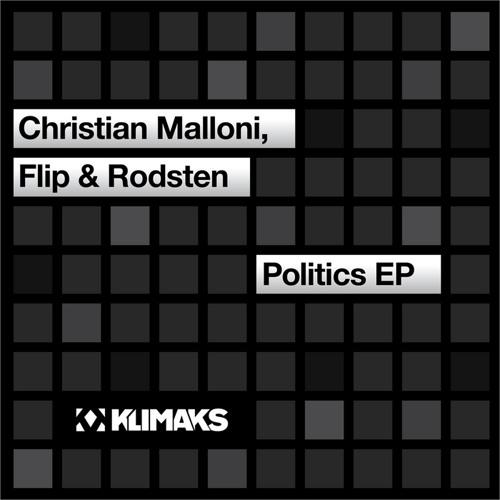 Christian Malloni, Flip & Rodsten - Politics EP (snippets)