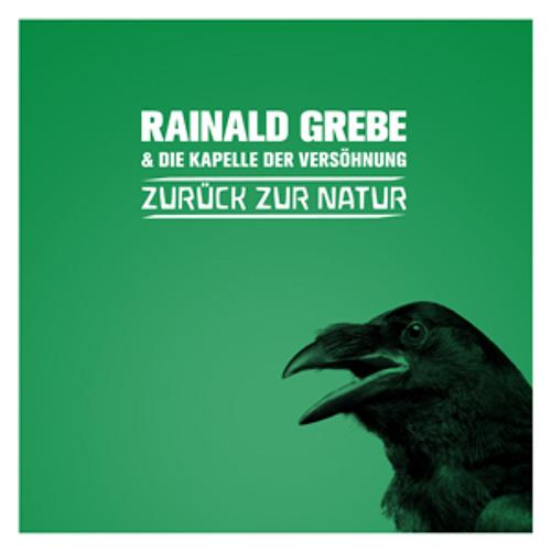 """Rainald Grebe & Die Kapelle der Versöhnung """"Zurück zur Natur"""""""