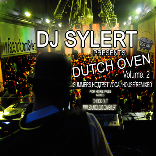 DJ Sylert - Dutch Oven 2 (1 hour & 20 minute set) *FREE DOWNLOAD*
