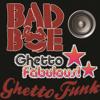 BadboE - Ghetto Fabulous [Free Tune from ghettofunk.co.uk]