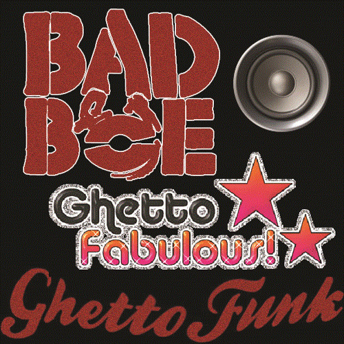BadboE - Ghetto Fabulous [Free Tune from ghettofunk.co.uk]