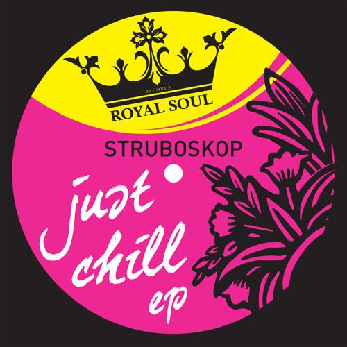 Struboskop feat. Joe Dugz - Just Chill (Original Mix) [lofi]