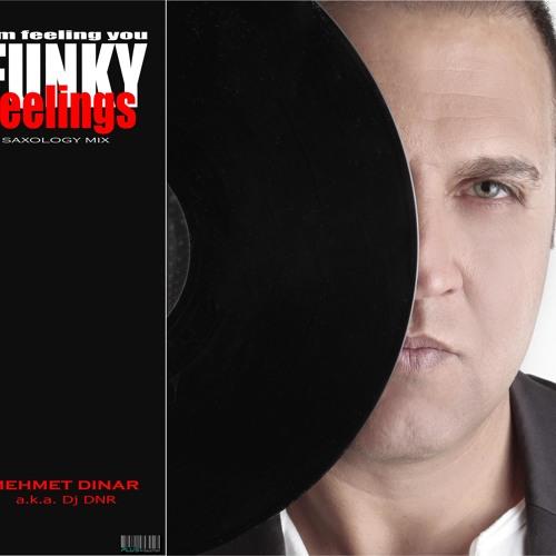 Mehmet Dinar (Dj DNR) - Funky Feelings (I'm Feeling You) (Saxology Mix)