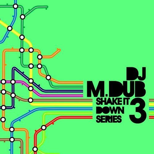 DJ M.Dub - Shake It Down Series 3
