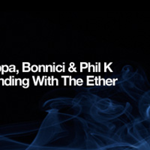 Anthony Pappa ,Bonnici & Phil K - Blending With The Ether (JORDI RIERA rmx)[AudioTherapy Unreleased]