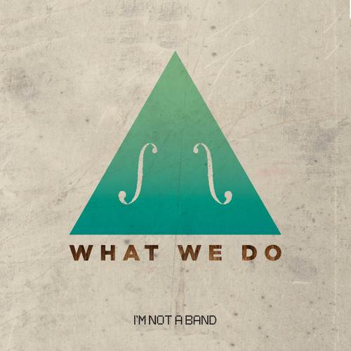 I'm Not A Band - What We Do (Whitenoise Remix)