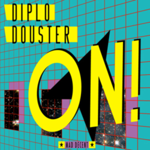 Diplo and Douster - ON !