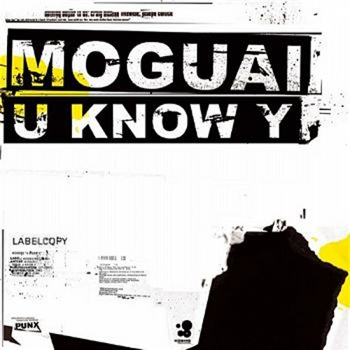 Moguai - U Know Y [ Ash Howell Rework ]