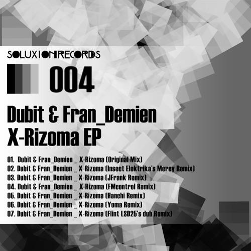 Dubit and Fran Demien - X-Rizoma (Hanchi Remix)(Preview)