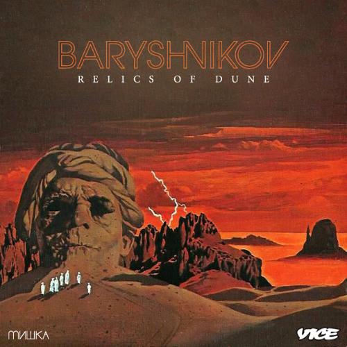 Baryshnikov - Relics of Dune For Vice Italy