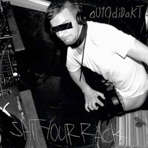 Autodidakt - Shit Your Rack (Proxy Remix)