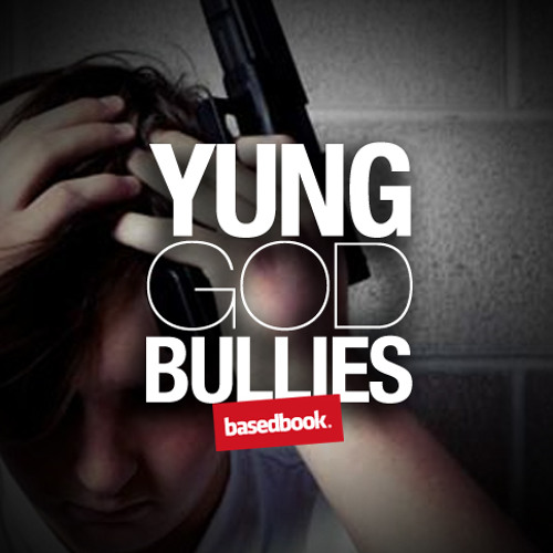 Yung God - Bullies