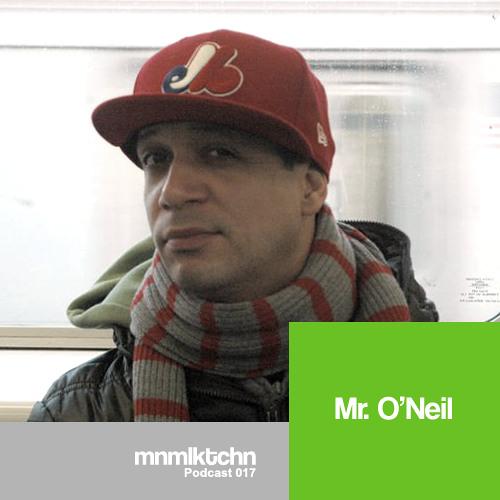017 - MNMLKTCHN Podcast - Mr. O'Neil