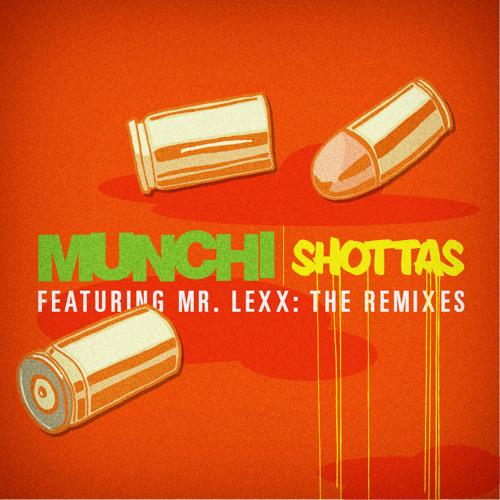 Munchi f. Mr. Lexx - Shottas Megamix (Remixes EP Out June 14)