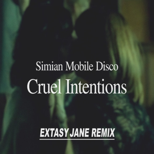 Cruel Intentions (Extasy Jane Remix)