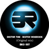 Doctor Tom - Scotch Woodcock Out Now!
