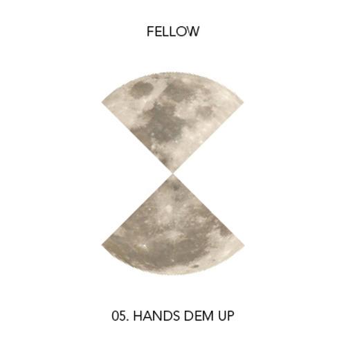 Fellow - Hands Dem Up