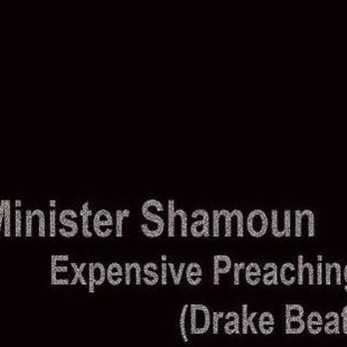 Minister Shamoun - expensive preaching (drake beat)