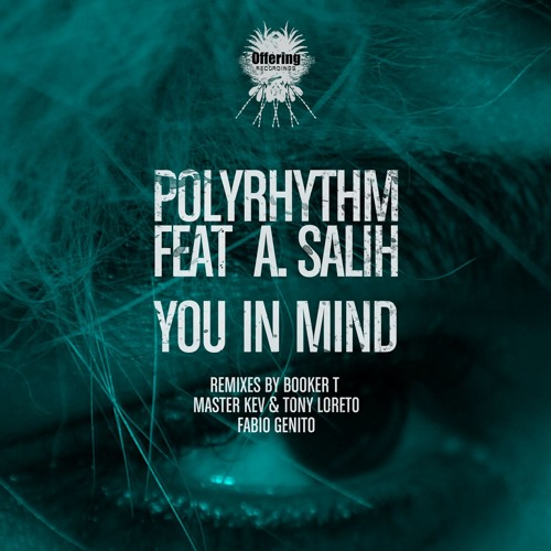 "PolyRhythm ft A.Salih ""You In Mind"" (FABIO GENITO VALENOSTRUM REMIX) (OFFERING RECORDINGS 0031)"