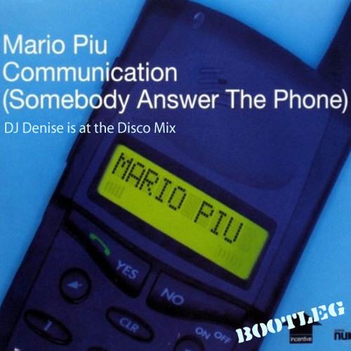 Free Download (Remix):  Mario Piu - Communication (DJ Denise is at the Disco mix)