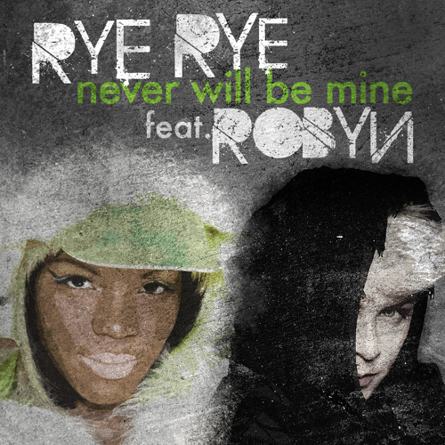 "Rye Rye - ""Never Will Be Mine"" feat. Robyn"