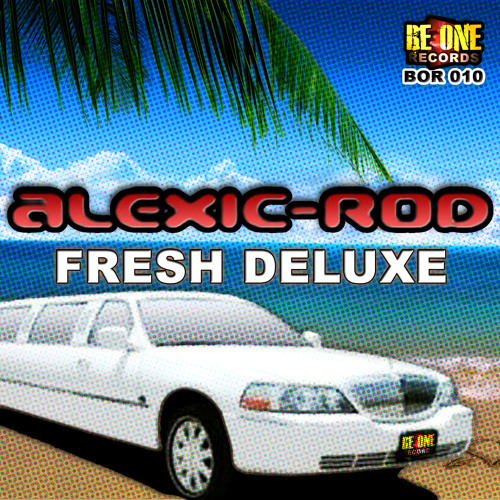 Alexic Rod : You Give Good Love - Fresh Deluxe (the album) Be One Records