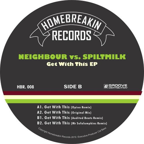 Neighbor + Spilt Milk - Get With This (Opiuo Remix)
