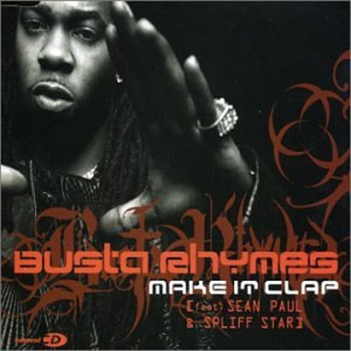 Busta Rhymes feat. Sean Paul - Make It Clap (The Mad Wobbler'z Special Bootleg) Free DL Read ↓