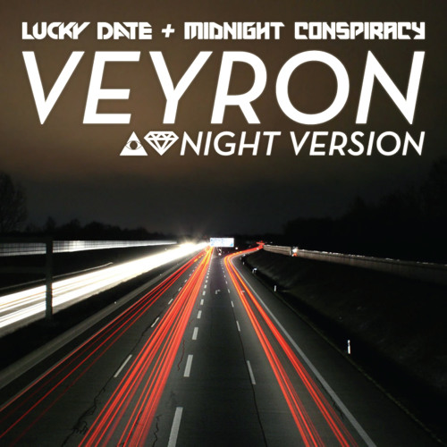 Lucky Date & Midnight Conspiracy - Veyron (Night Version)
