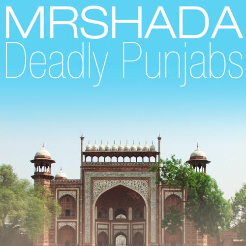 MrShada : Deadly Punjabs
