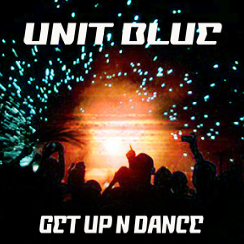 Unit Blue - Get Up & Dance  EP