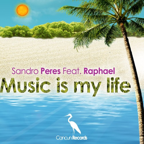 Sandro Peres ft. Raphael  - Music is my Life (Radio Mix)