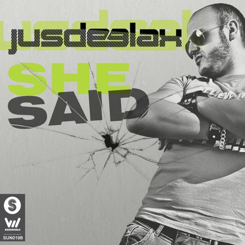 Jus Deelax - She said (Original mix)