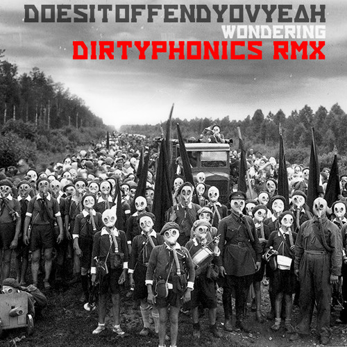 Does It Offend You, Yeah? - Wondering (Dirtyphonics Remix)