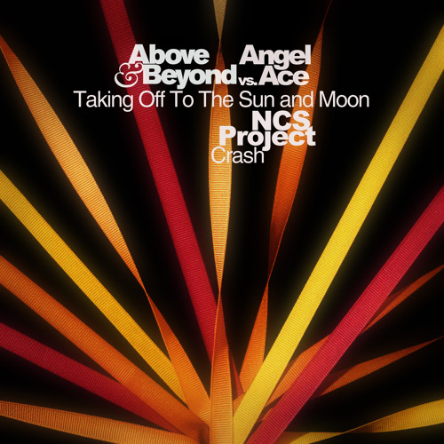 A&B vs. Angel Ace - Taking Off To The Sun and Moon (NCS Project Crash)