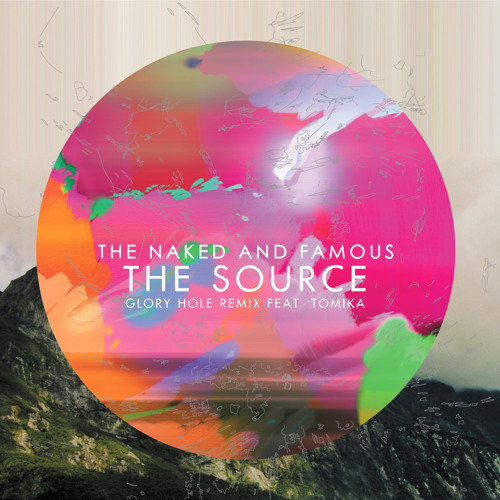 The Naked And Famous - The Source (Glory Hole Remix feat. Tomika) // FREE DL