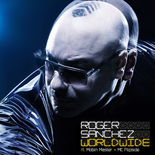 Roger Sanchez - Worldwide feat. Mobin Master & MC Flipside (Bobby Burns Mix)