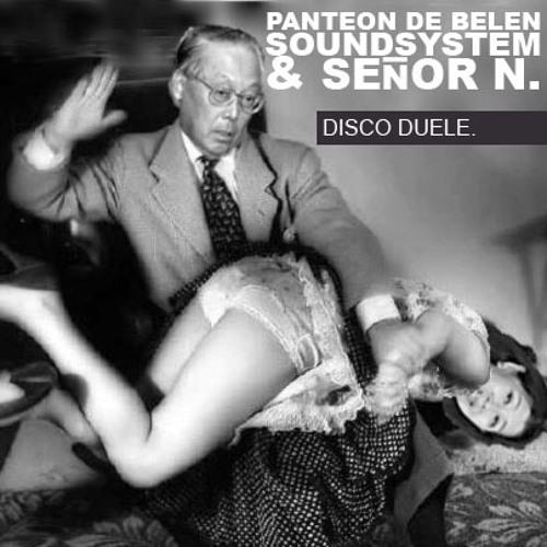 Panteon de Belen Soundsystem & Señor N. - Disco-Duele (Original Mix)