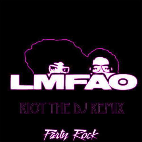LMFAO-Party Rock (Riot the Dj Remix)