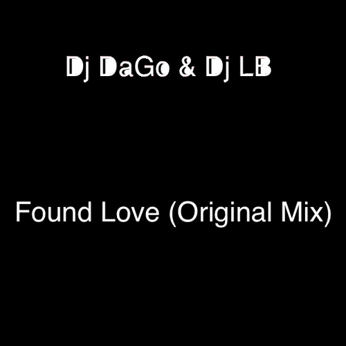 Dj DaGo & Dj LB - Found Love (Original Mix)