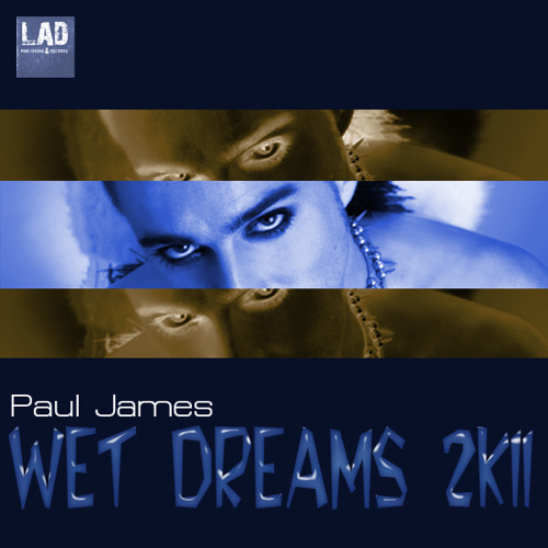 Paul James - Wet Dreams 2K11 (QUBIQ Dirty Dub)