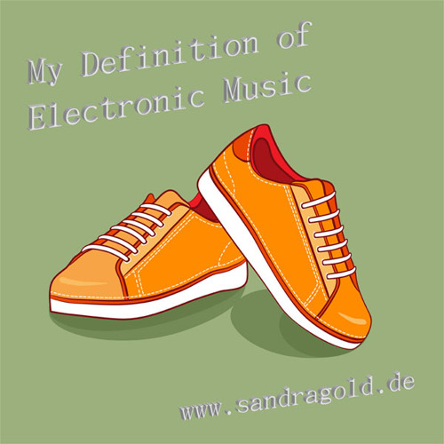 My Definition of Electronic Music 1